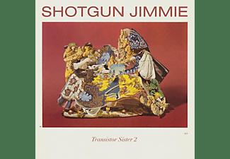 Shotgun Jimmie - TRANSISTOR SISTER 2  - (Vinyl)