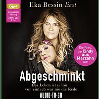 Ilka Bessin - Abgeschminkt - Das Leben ist schön, von einfach war nie die Rede - (MP3-CD)