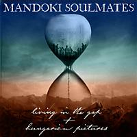 Mandoki Soulmates - Living in The Gap + Hungarian Pictures [CD]
