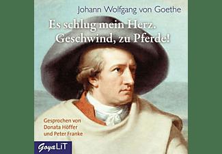 Johann Wolfgang Von Goethe - Es Schlug Mein Herz.Geschwind,Zu Pferde!  - (CD)