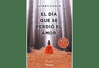 El Dia Que Se Perdio El Amor - Javier Castillo
