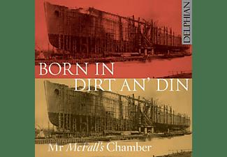 Mr. McFall's Chamber - Born in Dirt an' Din  - (CD)