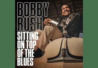 Bobby Rush - Sitting On Top Of The Blues  - (Vinyl)