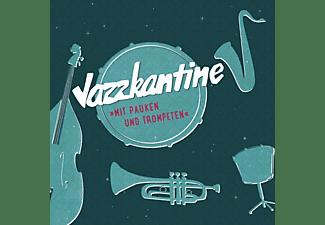 Jazzkantine - Mit Pauken und Trompeten  - (CD)