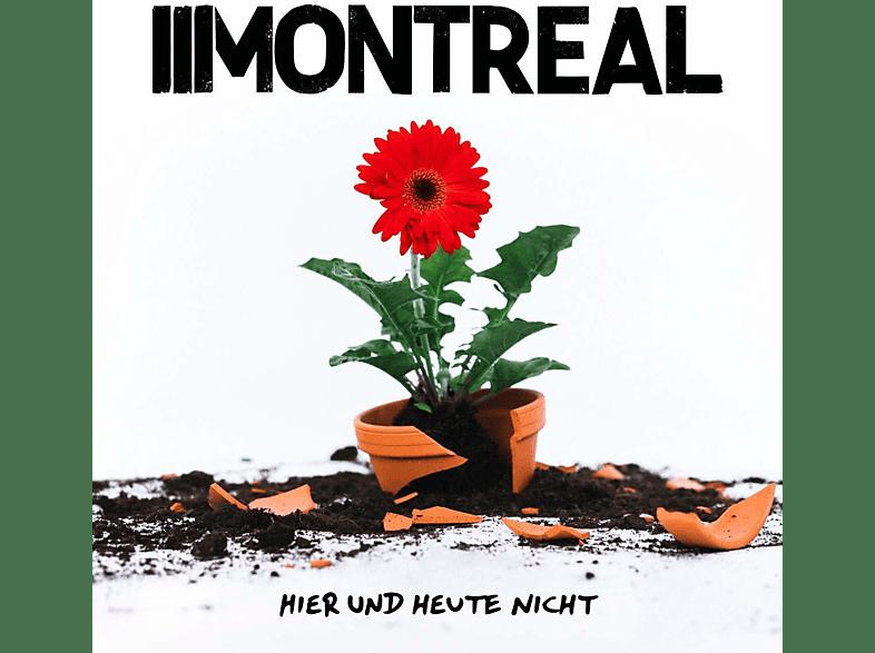 Montreal - Hier Und Heute Nicht [CD]