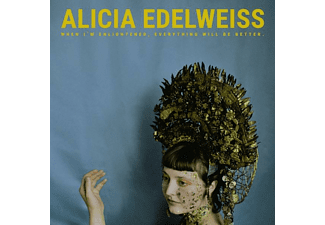 Alicia Edelweiss - When I Am Enlightened,Everything Will Be Better  - (LP + Download)