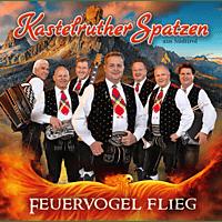Kastelruther Spatzen - Feuervogel  flieg [CD]