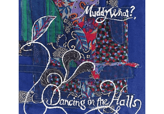 Muddy What? - Dancing In The Halls  - (CD)
