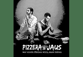 Pizzera & Jaus - Wer Nicht Fühlen Will, Muss Hören  - (CD)