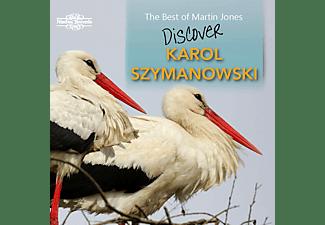 Martin Jones - Discover Karol Szymanowski  - (CD)