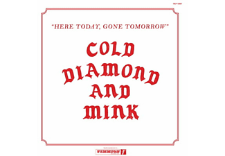 Cold Diamond & Mink - Here Today,Gone Tomorrow  - (Vinyl)