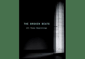 The Broken Beats - All Those Beginnings  - (CD)
