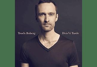 Boberg Troels - Hvis Vi Turde  - (CD)