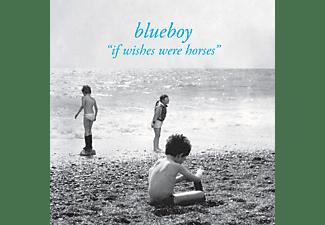 Blueboy - If Wishes Were Horses  - (Vinyl)
