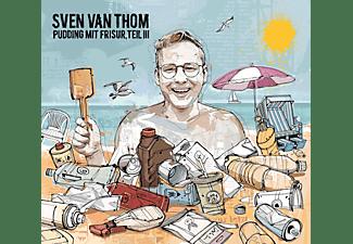 Sven Van Thom - Pudding mit Frisur,Teil 3  - (CD)