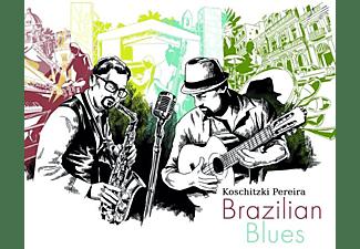 Koschitzki/Pereira - Brazilian Blues  - (CD)