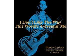 Woody Guthrie, Ryan Harvey, Jeff Tweedy, U.S. Elevator - I Don't Like The Way This World's A-Treatin' Me  - (Vinyl)