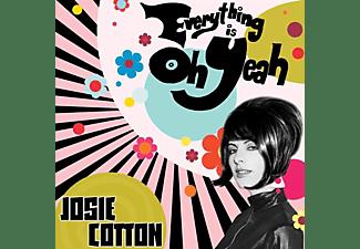 Josie Cotton - Everything Is Oh Yeah  - (Vinyl)