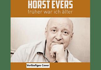 Horst Evers - Früher war ich älter  - (CD)
