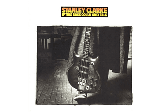 Stanley Clarke - IF THIS BASS COULD ONLY..  - (CD)