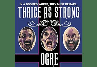 Ogre - Thrice As Strong (Vinyl)  - (Vinyl)