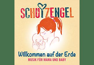 Die Schutzengel - Willkommen auf der Erde: Musik für Mama und Baby  - (CD)