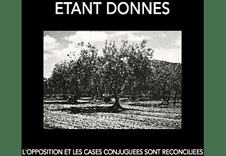 Etant Donnes - L'Opposition Et Les Cases Conjuguées Sont Réconcil  - (CD)