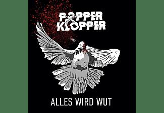 Popperklopper - Alles Wird Wut  - (CD)