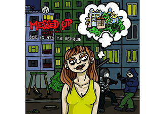 Messed Up - Everything You Believe In - (CD)