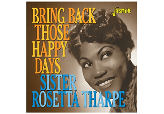 Sister Rosetta Tharpe - BRING BACK THOSE HAPPY DAYS. GREATEST HITS AND SEL - (CD)