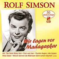 Rolf Simson - Wir lagen vor Madagaskar - 50 große Erfolge (mit den Hits von Fred & Rolf) [CD]