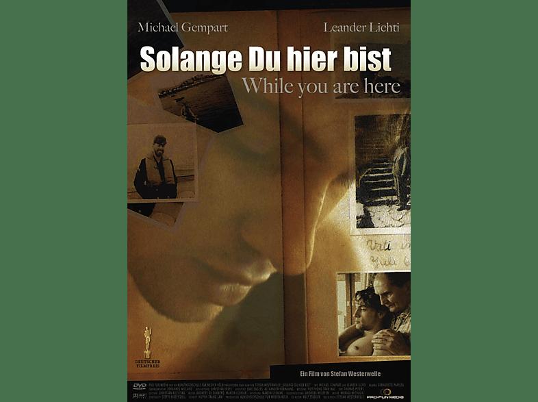 Solange Du hier bist [DVD]